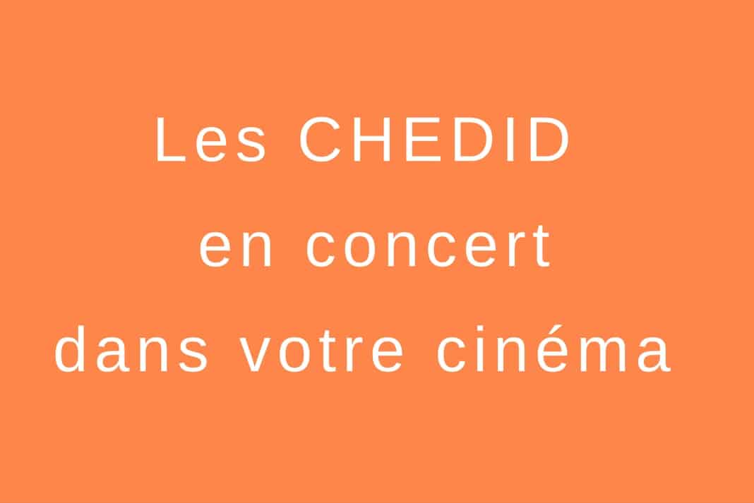 La famille Chedid en concert en direct dans votre cinéma