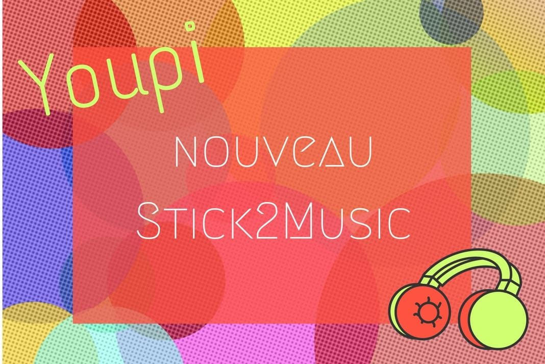 lancement Stick2Music V2 - nouvelle version