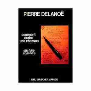 Livre Comment écrire une chanson et la faire connaitre de Pierre Delanoë