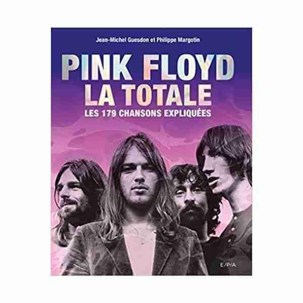 Livre Pink Floyd, la totale les 179 chansons expliquées