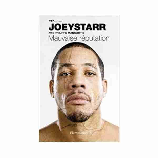 Livre Mauvaise réputation biographie de JoeyStarr