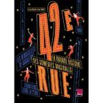 Couverture Livre 42e rue La Grande histoire des Comédies Musicales