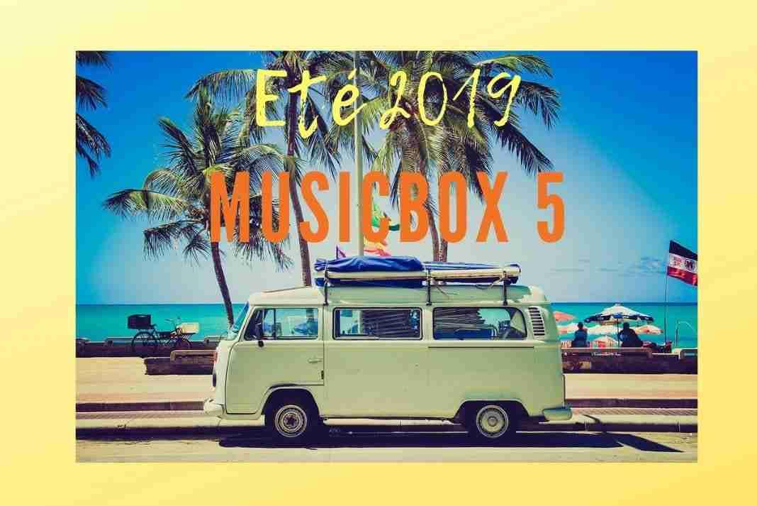 MusicBox 5 : mes chansons préférées – Eté 2019